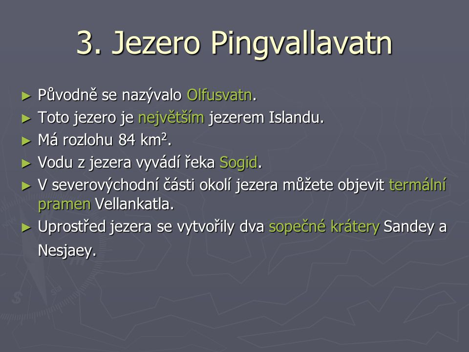3.Jezero Pingvallavatn ► Původně se nazývalo Olfusvatn.