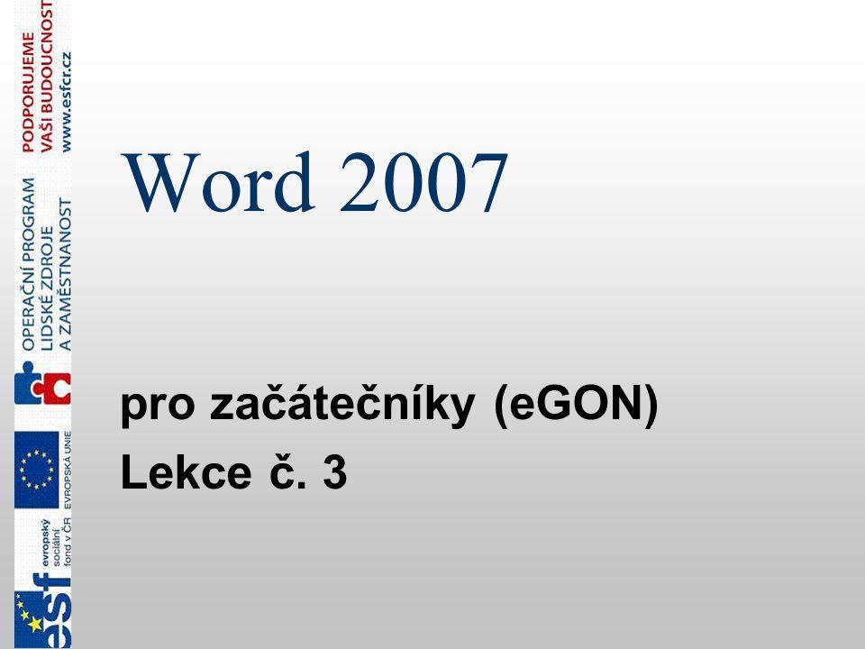 Word 2007 pro začátečníky (eGON) Lekce č. 3