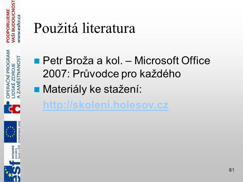 61 Použitá literatura  Petr Broža a kol.