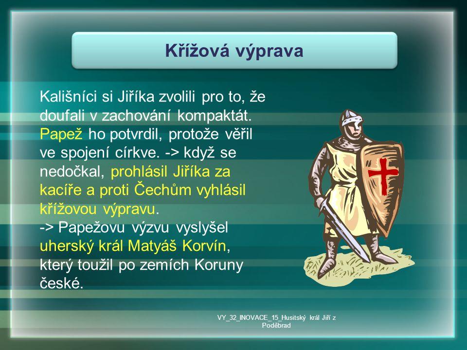 Kališníci si Jiříka zvolili pro to, že doufali v zachování kompaktát. Papež ho potvrdil, protože věřil ve spojení církve. -> když se nedočkal, prohlás