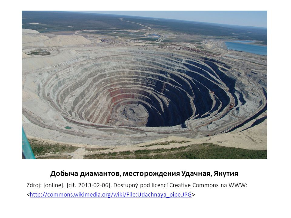 Добыча диамантов, месторождения Удачная, Якутия Zdroj: [online].
