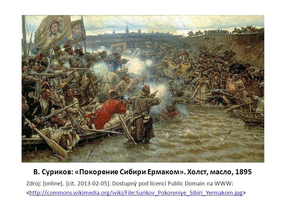 В.Суриков: «Покорение Сибири Ермаком». Холст, масло, 1895 Zdroj: [online].