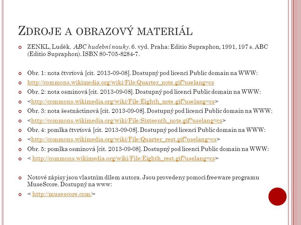 Z DROJE A OBRAZOVÝ MATERIÁL ZENKL, Luděk. ABC hudební nauky. 6. vyd. Praha: Editio Supraphon, 1991, 197 s. ABC (Editio Supraphon). ISBN 80-705-8284-7.
