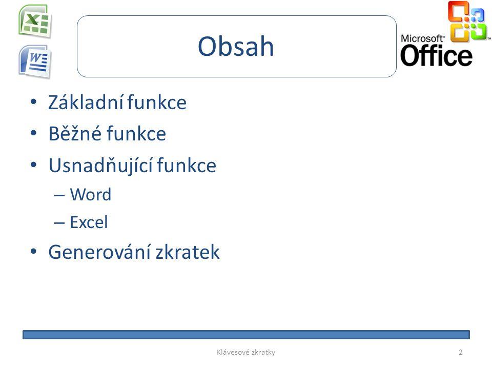 Obsah • Základní funkce • Běžné funkce • Usnadňující funkce – Word – Excel • Generování zkratek 2Klávesové zkratky