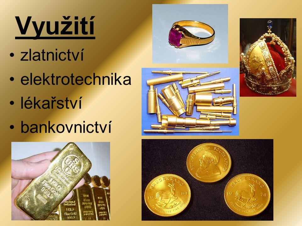 •zlatnictví •elektrotechnika •lékařství •bankovnictví Využití
