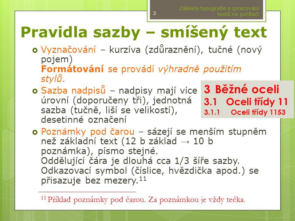 Seznam citací (literatury)  Seznam citací (literatury)  Uspořádaný seznam citací se umisťuje na konec textu (kapitol).