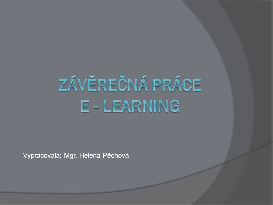 Vypracovala: Mgr. Helena Pěchová