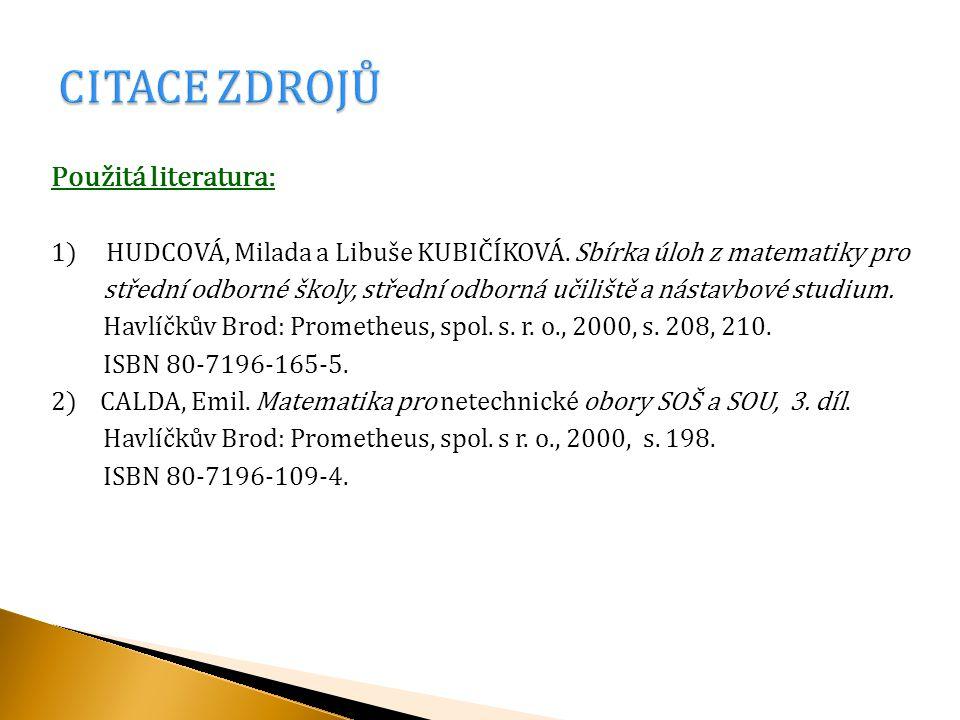Použitá literatura: 1) HUDCOVÁ, Milada a Libuše KUBIČÍKOVÁ.