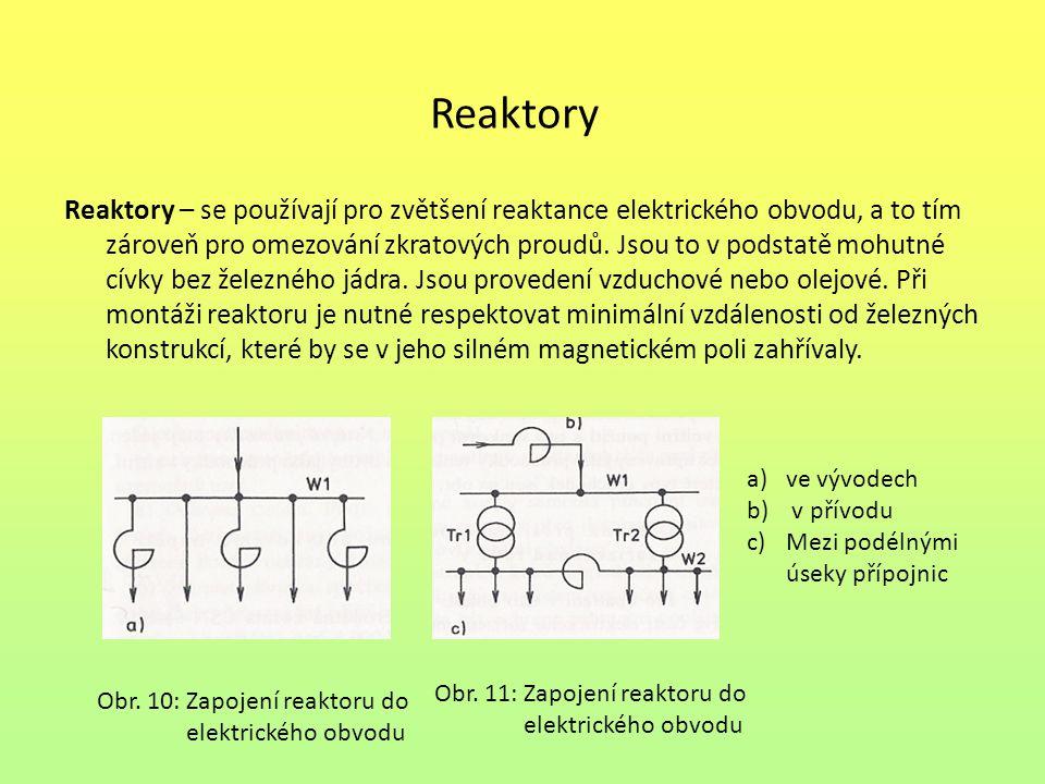 Reaktory Reaktory – se používají pro zvětšení reaktance elektrického obvodu, a to tím zároveň pro omezování zkratových proudů.
