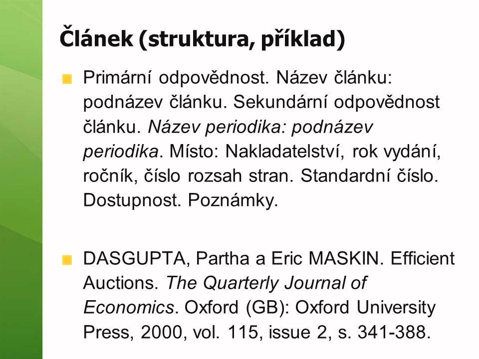 Článek (struktura, příklad) Primární odpovědnost. Název článku: podnázev článku. Sekundární odpovědnost článku. Název periodika: podnázev periodika. M
