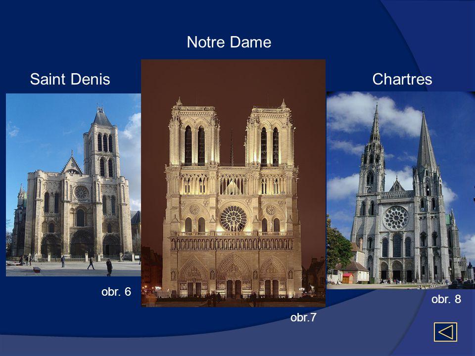 Saint Denis obr. 6 Notre Dame obr.7 obr. 8 Chartres
