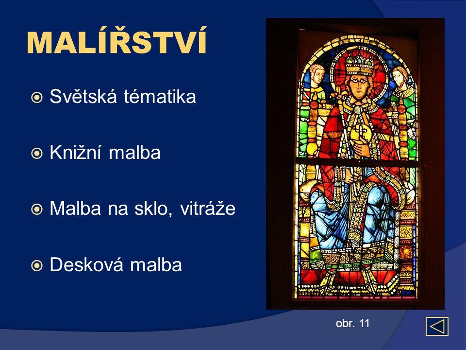MALÍŘSTVÍ  Světská tématika  Knižní malba  Malba na sklo, vitráže  Desková malba obr. 11