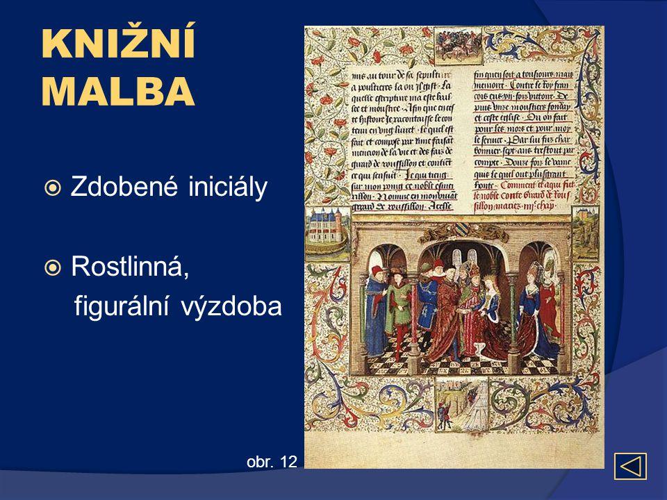 KNIŽNÍ MALBA  Zdobené iniciály  Rostlinná, figurální výzdoba obr. 12