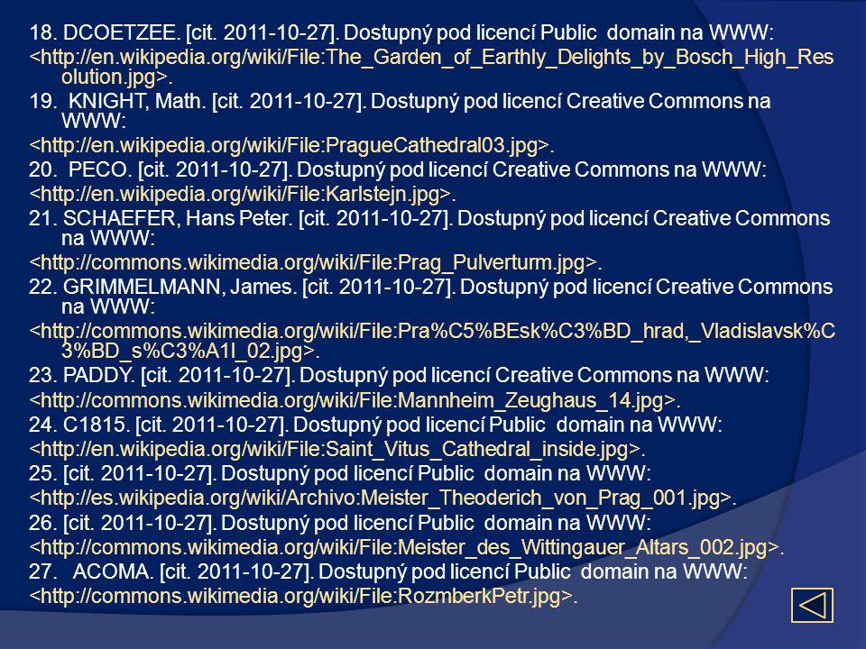 18. DCOETZEE. [cit. 2011-10-27]. Dostupný pod licencí Public domain na WWW:. 19. KNIGHT, Math. [cit. 2011-10-27]. Dostupný pod licencí Creative Common