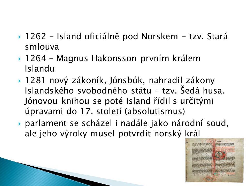  1262 - Island oficiálně pod Norskem - tzv.