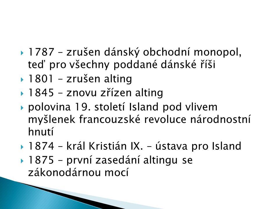  1787 – zrušen dánský obchodní monopol, teď pro všechny poddané dánské říši  1801 – zrušen alting  1845 – znovu zřízen alting  polovina 19.