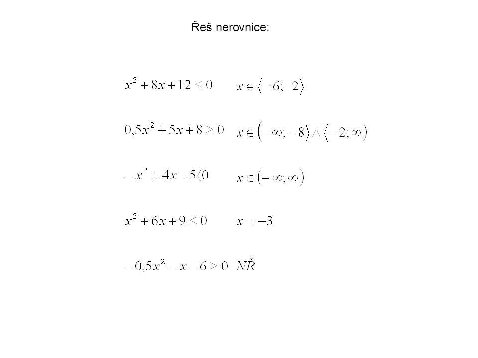 Řeš nerovnice: