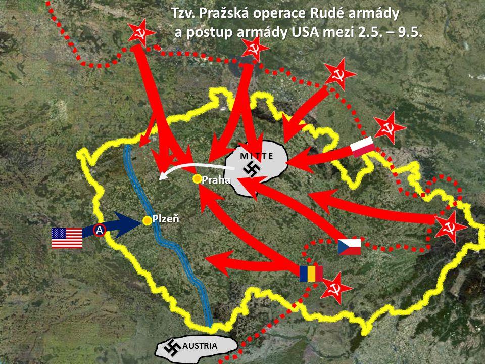 Praha A Tzv.Pražská operace Rudé armády a postup armády USA mezi 2.5.