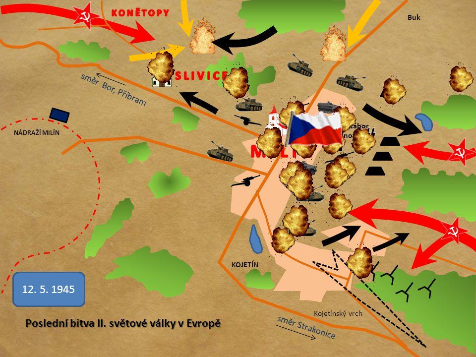 Štáb a tábor jednotek Kojetínský vrch NÁDRAŽÍ MILÍN Buk KOJETÍN směr Strakonice směr Bor, Příbram 9.