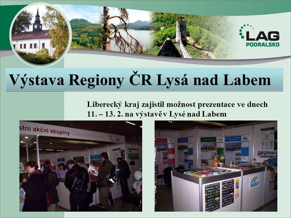 Výstava Regiony ČR Lysá nad Labem Liberecký kraj zajistil možnost prezentace ve dnech 11. – 13. 2. na výstavě v Lysé nad Labem