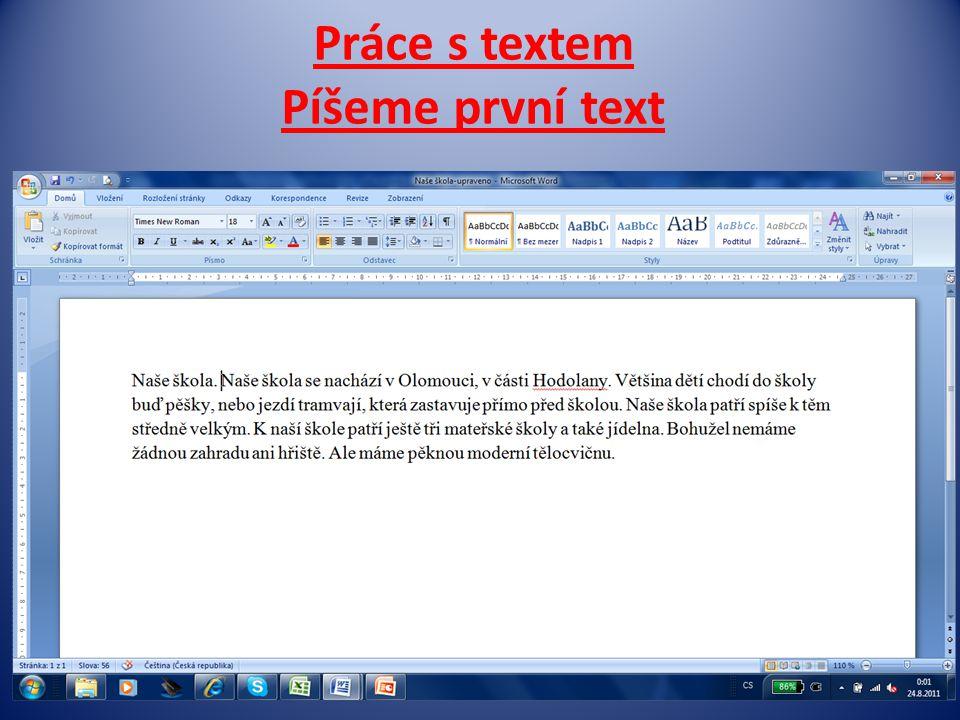 Práce s textem Píšeme první text