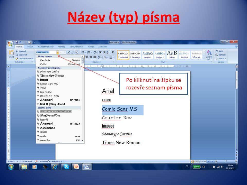 Název (typ) písma Po kliknutí na šipku se rozevře seznam písma