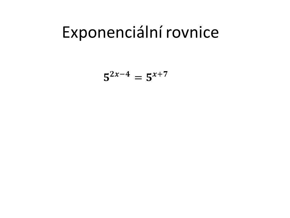 V situaci, kdy máme na každé straně rovnice stejný základ pod mocninou a to právě jednou, rovnají se i mocniny.