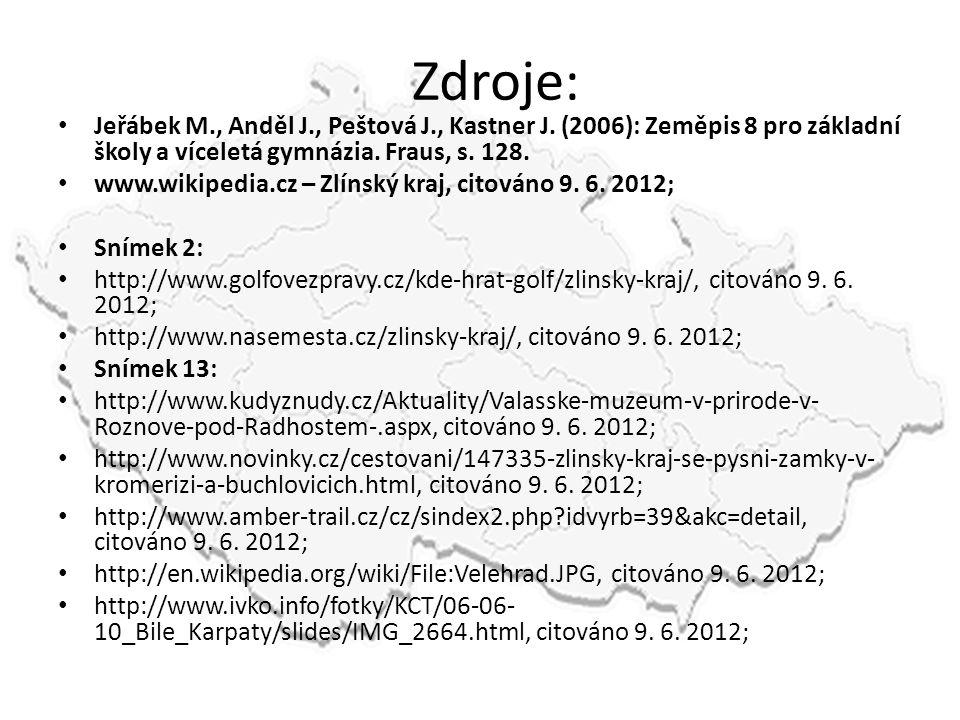 Zdroje: • Jeřábek M., Anděl J., Peštová J., Kastner J. (2006): Zeměpis 8 pro základní školy a víceletá gymnázia. Fraus, s. 128. • www.wikipedia.cz – Z