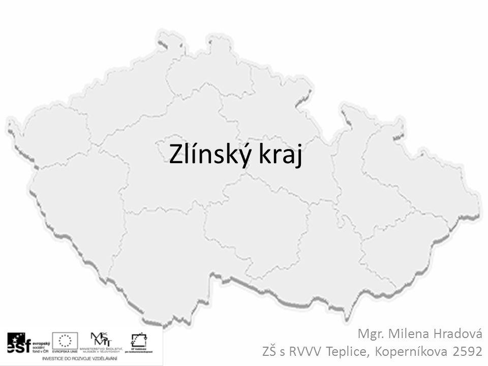 Zlínský kraj Mgr. Milena Hradová ZŠ s RVVV Teplice, Koperníkova 2592