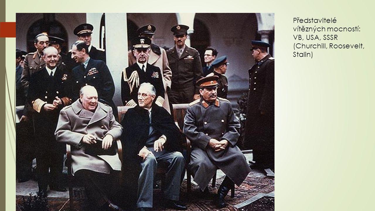 Představitelé vítězných mocností: VB, USA, SSSR (Churchill, Roosevelt, Stalin)