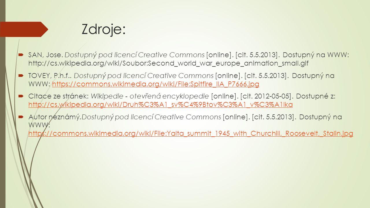 Zdroje:  SAN, Jose. Dostupný pod licencí Creative Commons [online]. [cit. 5.5.2013]. Dostupný na WWW: http://cs.wikipedia.org/wiki/Soubor:Second_worl