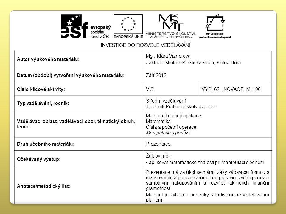 Autor výukového materiálu: Mgr. Klára Viznerová Základní škola a Praktická škola, Kutná Hora Datum (období) vytvoření výukového materiálu:Září 2012 Čí