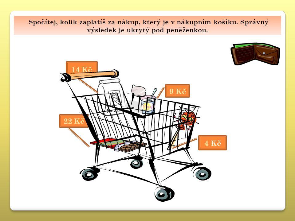 14 Kč Mouka 49 Kč Spočítej, kolik stojí nákup, který je v košíku. Spočítej, kolik zaplatíš za nákup, který je v nákupním košíku. Správný výsledek je u