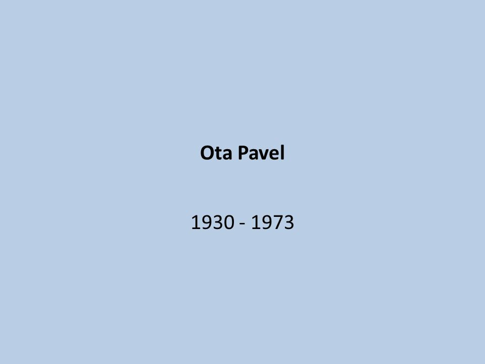 Ota Pavel 1930 - 1973