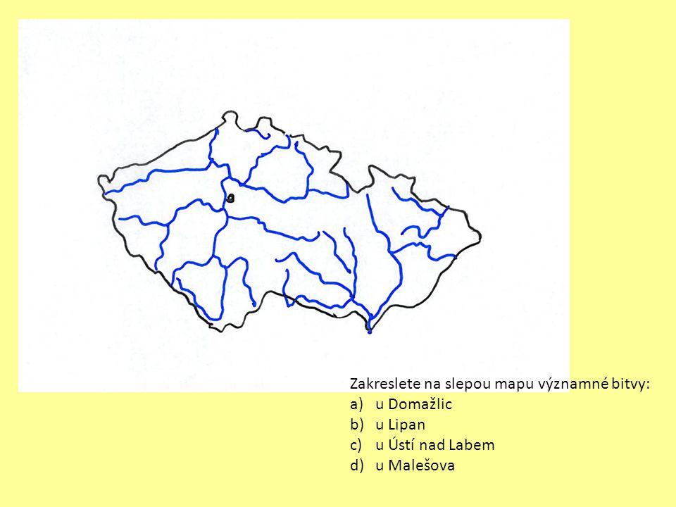 Zakreslete na slepou mapu významné bitvy: a)u Domažlic b)u Lipan c)u Ústí nad Labem d)u Malešova