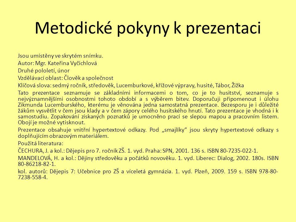 Metodické pokyny k prezentaci Jsou umístěny ve skrytém snímku. Autor: Mgr. Kateřina Vyčichlová Druhé pololetí, únor Vzdělávací oblast: Člověk a společ