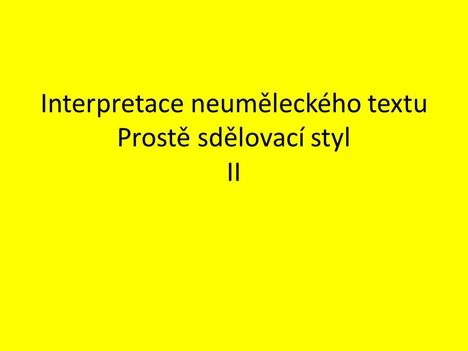 Interpretace neuměleckého textu Prostě sdělovací styl II