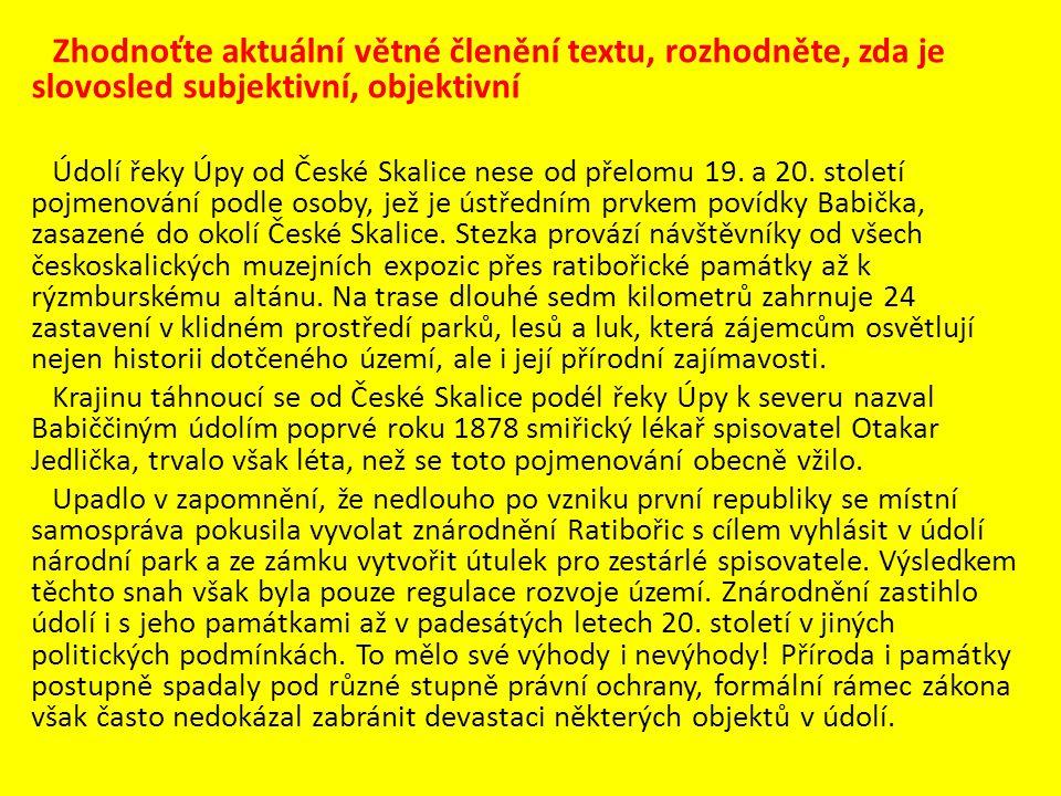 Zhodnoťte aktuální větné členění textu, rozhodněte, zda je slovosled subjektivní, objektivní Údolí řeky Úpy od České Skalice nese od přelomu 19. a 20.