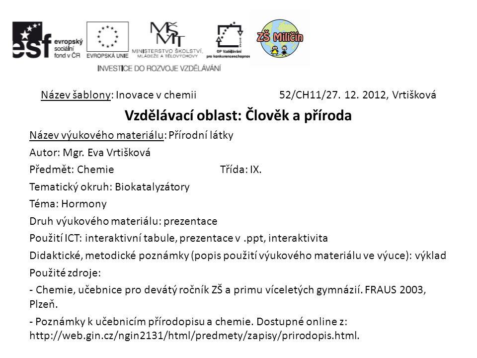 Název šablony: Inovace v chemii52/CH11/27. 12.