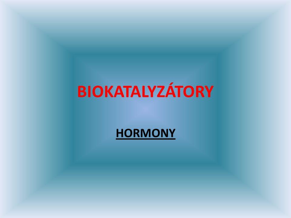 BIOKATALYZÁTORY HORMONY