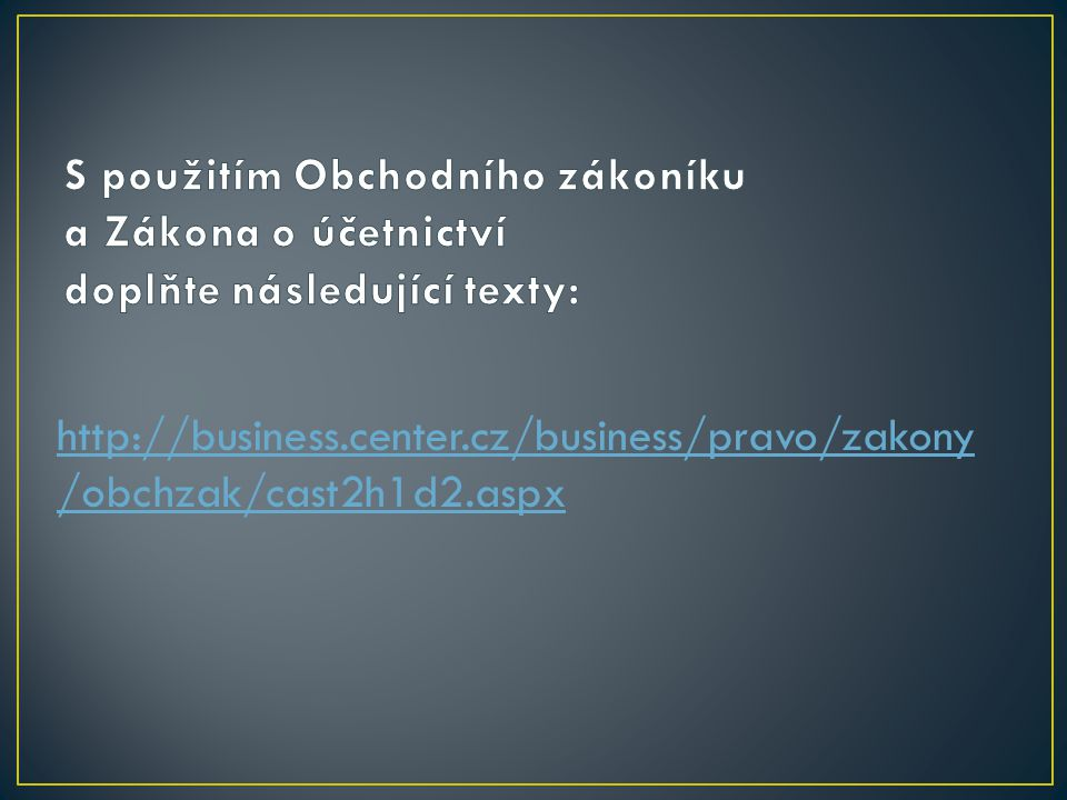 http://business.center.cz/business/pravo/zakony /obchzak/cast2h1d2.aspx