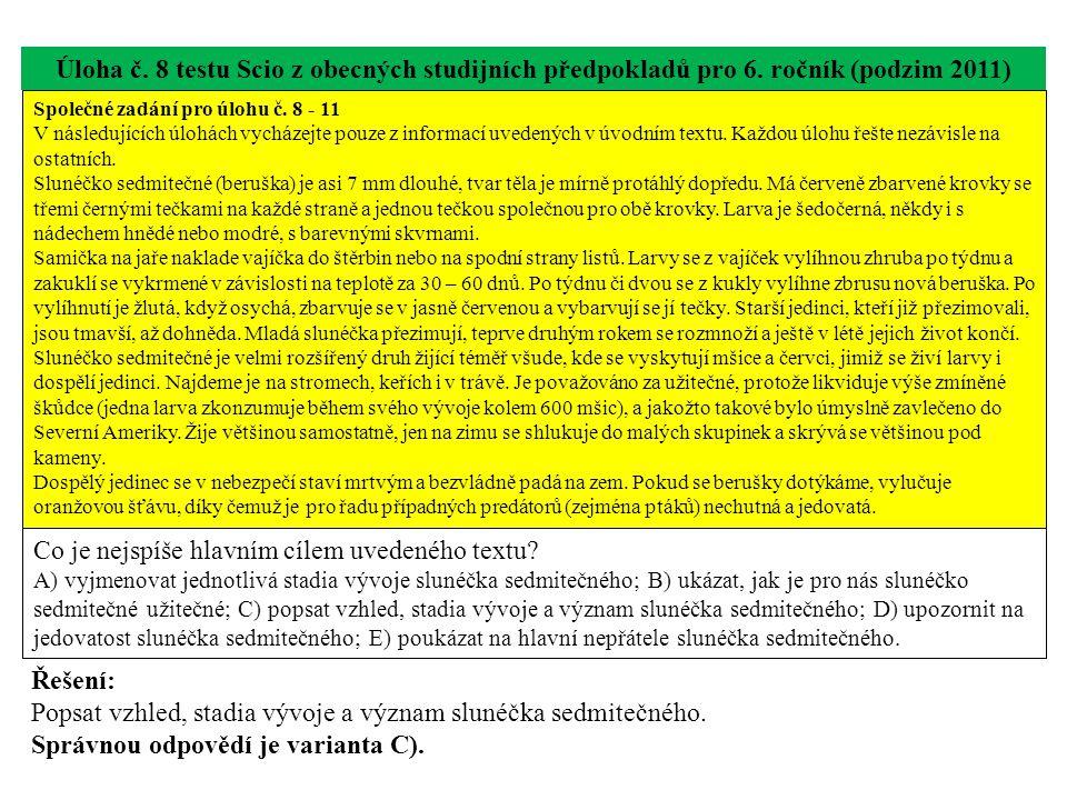 Úloha č. 8 testu Scio z obecných studijních předpokladů pro 6. ročník (podzim 2011) Co je nejspíše hlavním cílem uvedeného textu? A) vyjmenovat jednot