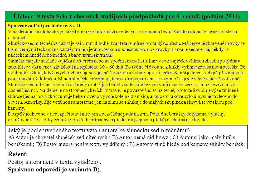 Úloha č. 9 testu Scio z obecných studijních předpokladů pro 6. ročník (podzim 2011) Jaký je podle uvedeného textu vztah autora ke slunéčku sedmitečném