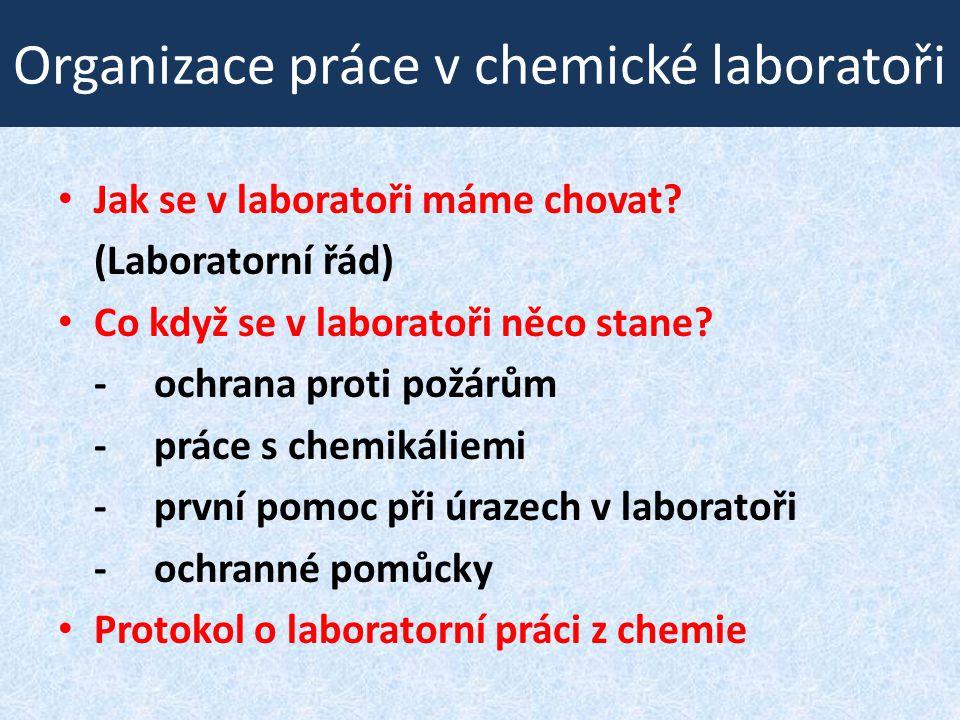 Protokol o laboratorní práci z chemie • nutný záznam o provedené laboratorní práci s vlastními výsledky a vyhodnoceními • Každý protokol z chemie musí obsahovat: - záhlaví (tabulka s názvem práce, jménem žáka, třídou, hodnocením apod.) - ÚLOHY -POMŮCKY A CHEMIKÁLIE -POSTUP PRÁCE (uveden v 1.