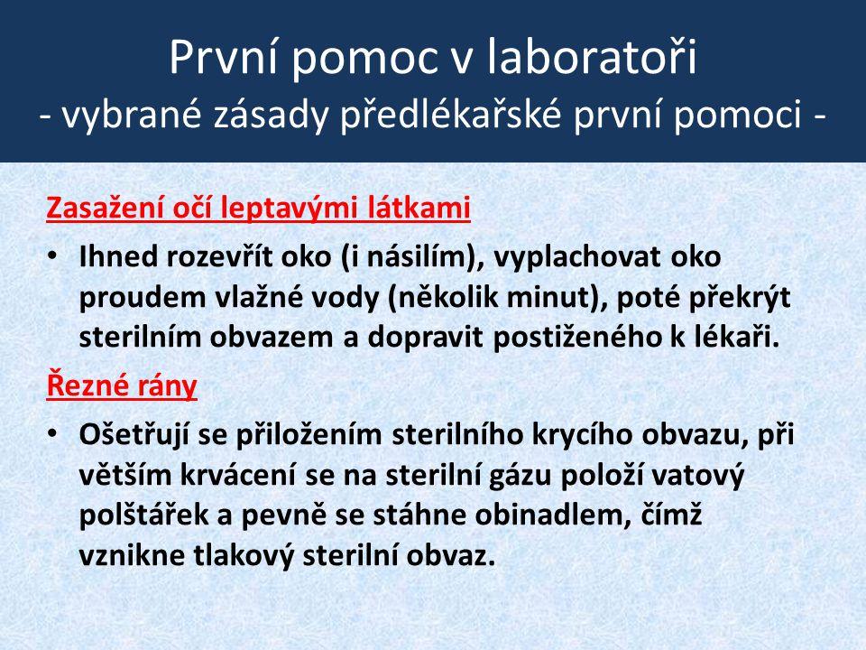 První pomoc v laboratoři - vybrané zásady předlékařské první pomoci - Zasažení očí leptavými látkami • Ihned rozevřít oko (i násilím), vyplachovat oko
