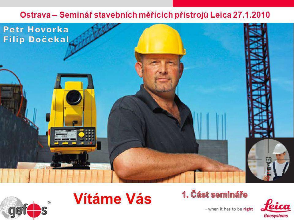 Olomouc – Seminář stavebních měřících přístrojů Leica 22.10.2009 Předpokládaný program: 13:00 Prezentace + káva 13:15 Zahájení, I.