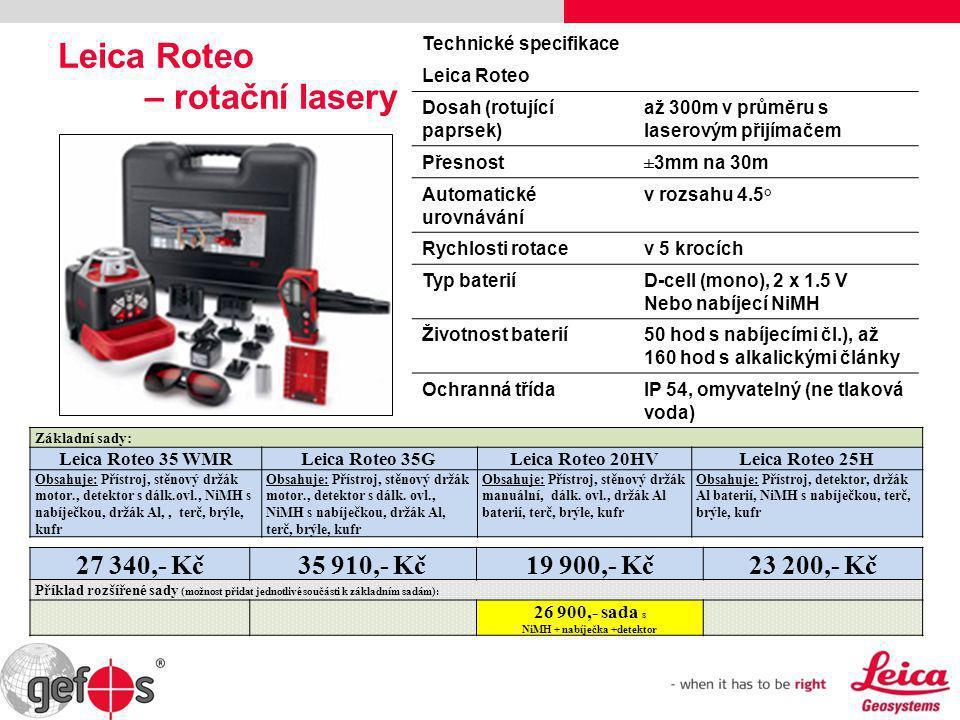 Leica Roteo – rotační lasery Technické specifikace Leica Roteo Dosah (rotující paprsek) až 300m v průměru s laserovým přijímačem Přesnost±3mm na 30m A