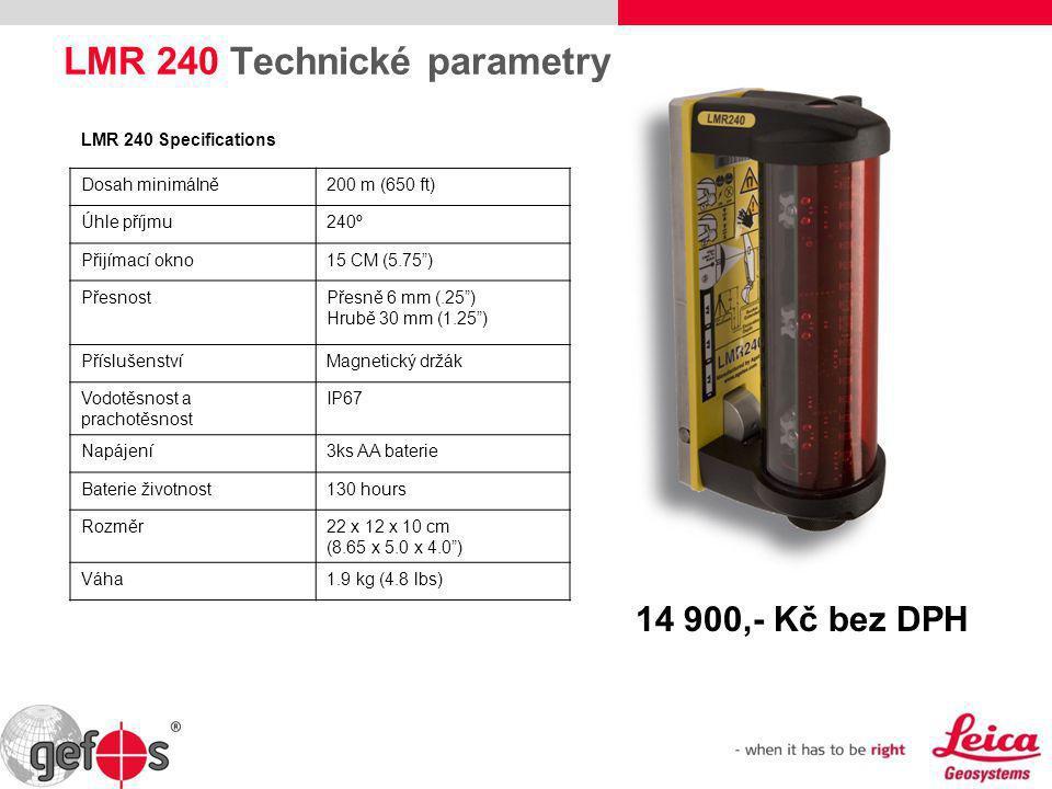 """14 900,- Kč bez DPH LMR 240 Technické parametry LMR 240 Specifications Dosah minimálně200 m (650 ft) Úhle příjmu240º Přijímací okno15 CM (5.75"""") Přesn"""