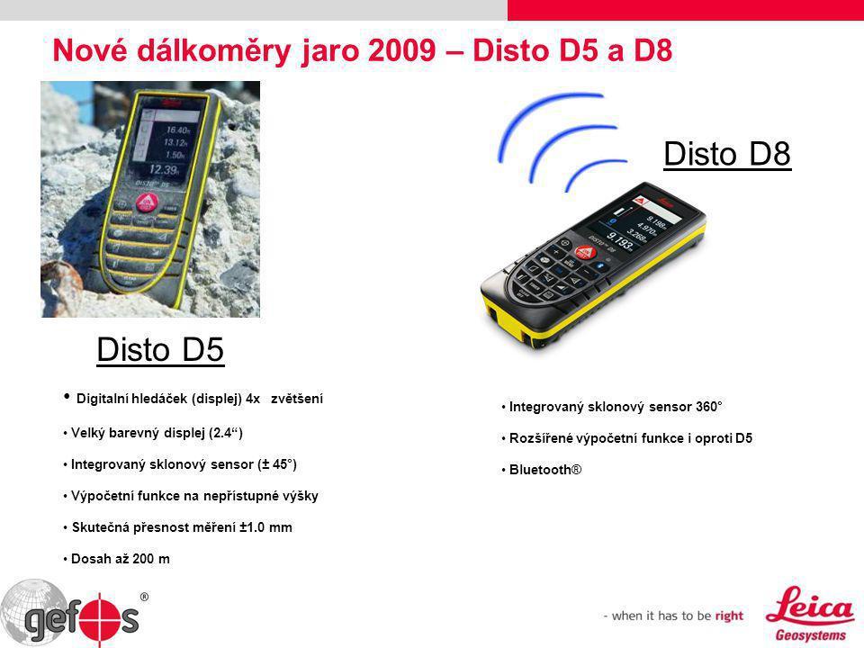 Nové dálkoměry jaro 2009 – Disto D5 a D8 Disto D5 • Integrovaný sklonový sensor 360° • Rozšířené výpočetní funkce i oproti D5 • Bluetooth® Disto D8 •