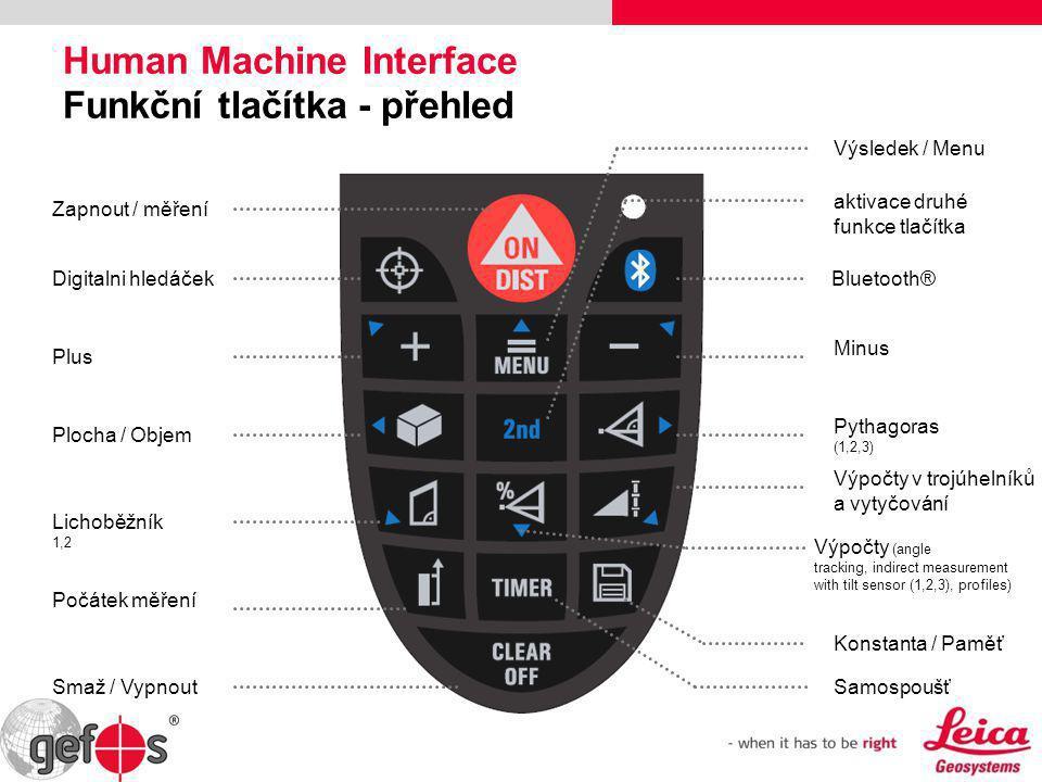 Human Machine Interface Funkční tlačítka - přehled Digitalni hledáček Plus Plocha / Objem Lichoběžník 1,2 Počátek měření Smaž / Vypnout Bluetooth® Výs